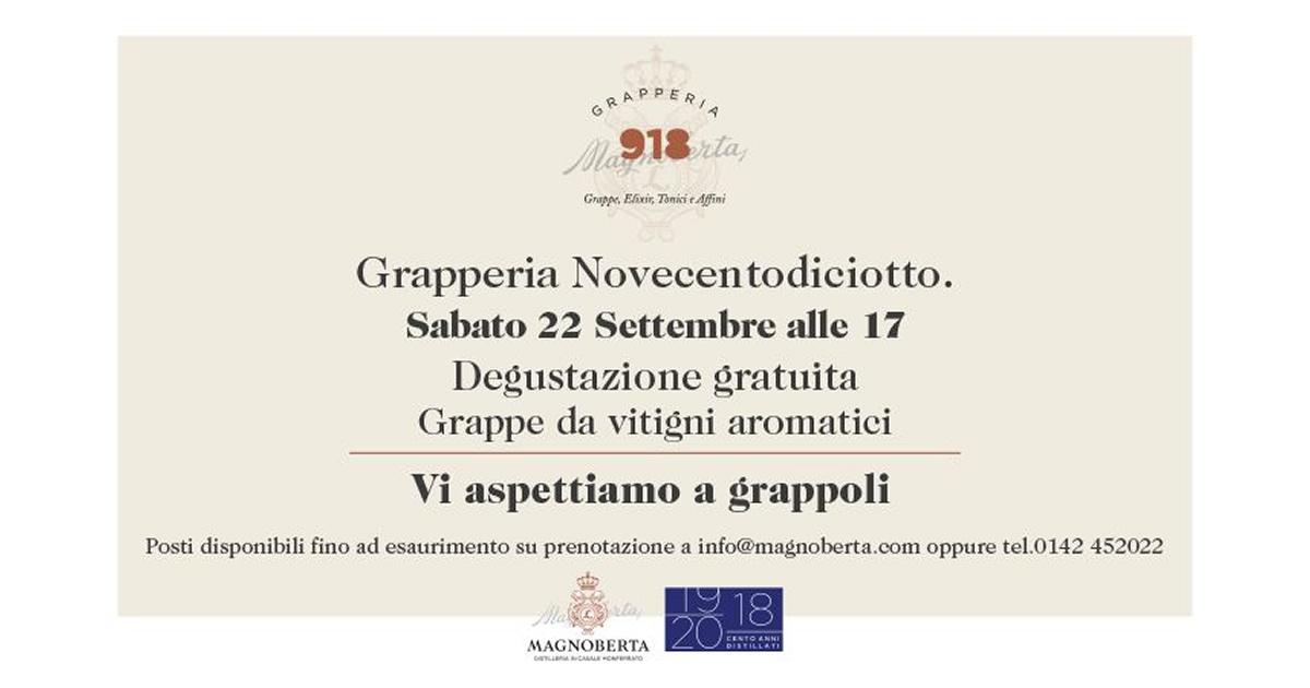 """Grapperia Novecentodiciotto, Sabato 22 Settembre 2018 Degustazione """"Grappe da vitigni aromatici""""."""